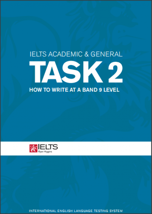 IELTS WRITING TASK 2  - HOW TO WRITE AT A BAND 9 LEVEL