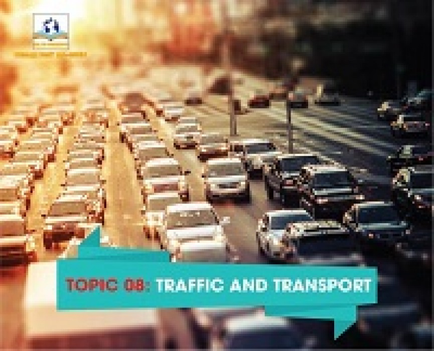 TOPIC 08: TRAFFIC AND TRANSPORT