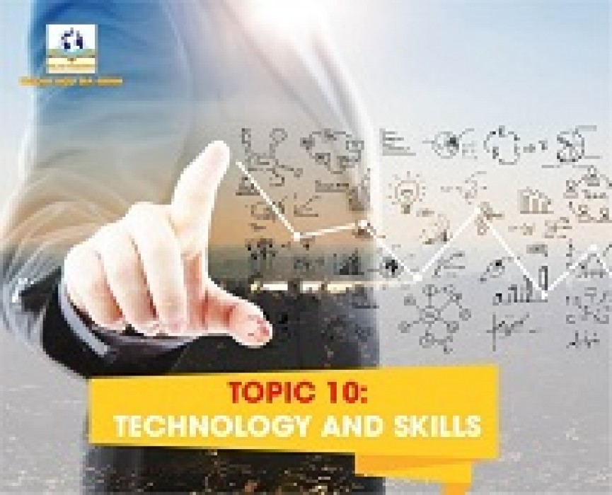 TOPIC 10: TECHNOLOGY AND SKILLS