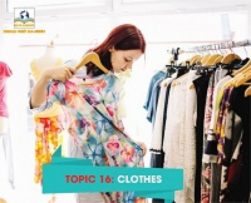 TOPIC 16: CLOTHES