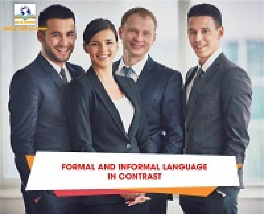 FORMAL AND INFORMAL LANGUAGE IN CONTRAST