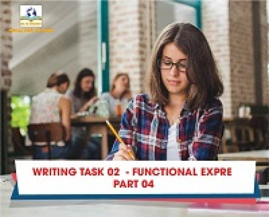 WRITING TASK 02  -FUNCTIONAL EXPRESSIONS -PART 04