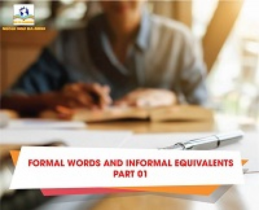 FORMAL WORDS AND INFORMAL EQUIVALENTS  PART 01